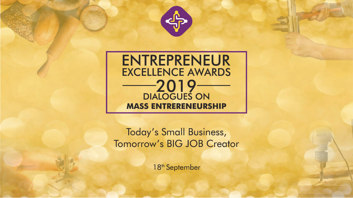 Entrepreneur Excellence Awards 2019 & Dialogues on Mass